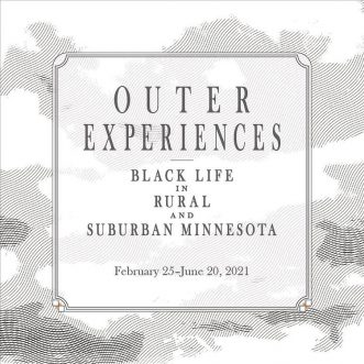 "Minnesota Museum of American Art – ""Outer Experiences: Black Life in Rural and Suburban Minnesota"""